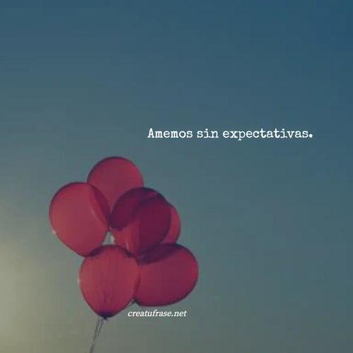 Frases de Amor - Amemos sin expectativas.
