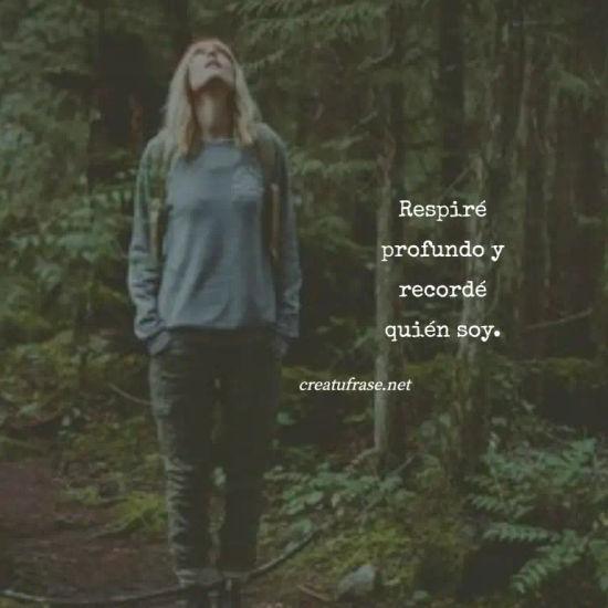 Imágenes de la frase: Respiré profundo y recordé quién soy.