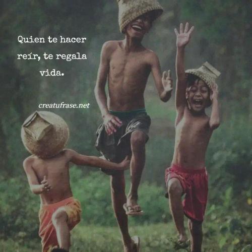 Frases de Alegría - Quien te hacer reír, te regala vida.