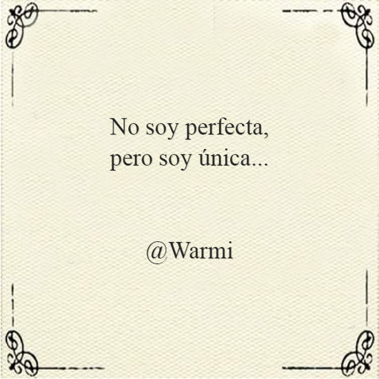 Crea Tu Frase No Soy Perfecta Pero Soy única At Warmi