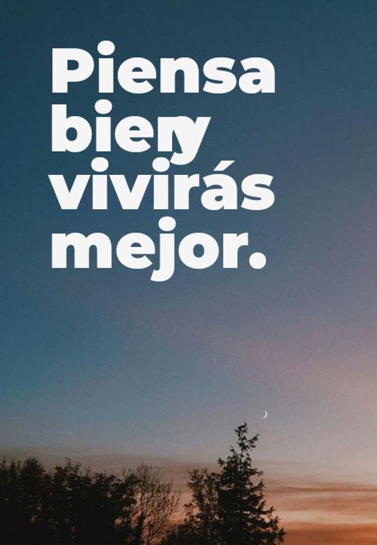 Imágenes de la frase: Piensa bien y vivirás mejor.