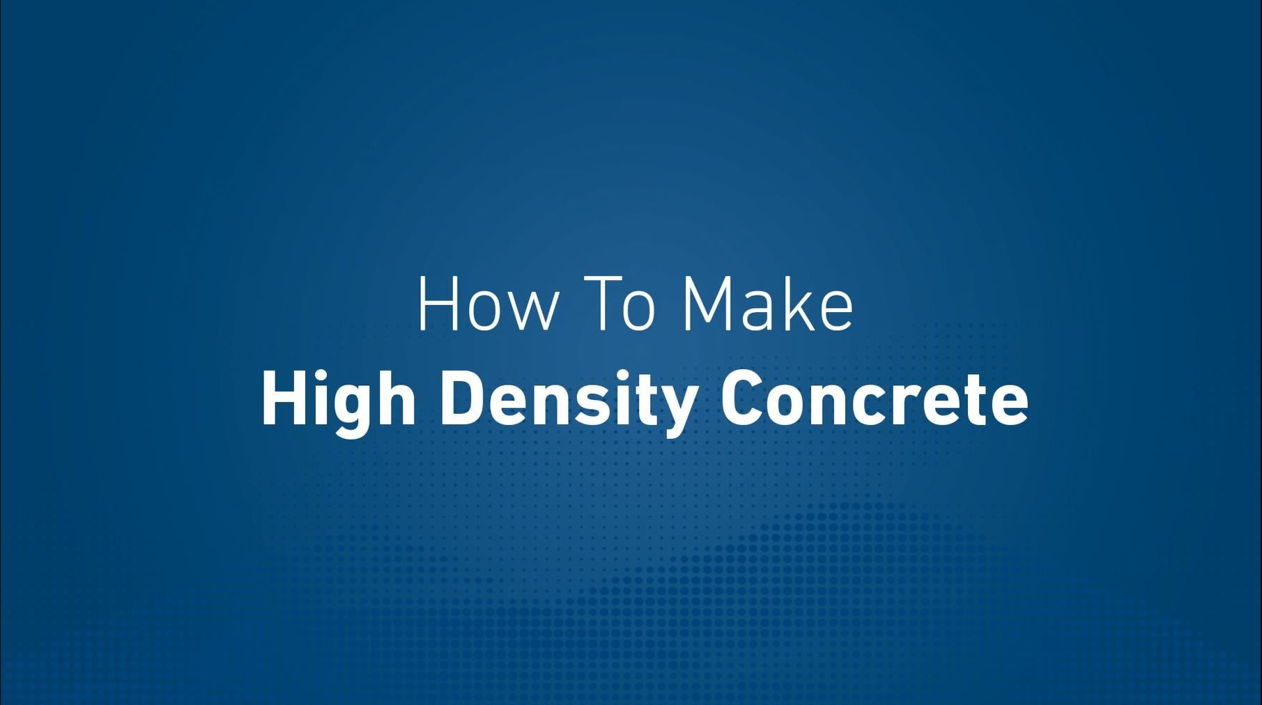 Thumbnail - How to make high density concrete