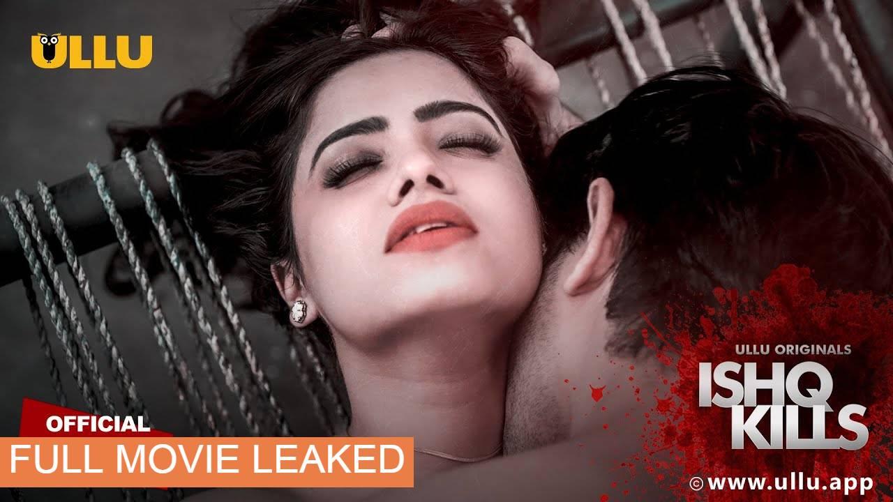 Ishq Kills (2020) Ullu originals full webseries leaked