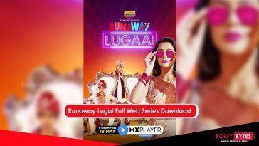Runaway Lugai Full Web Series Download