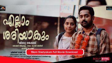 Ellam Sheriyakum Full Movie Download