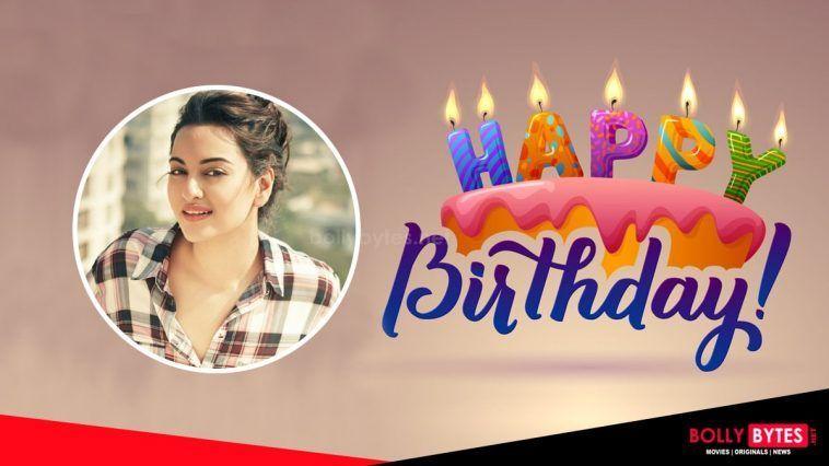 Happy Birthday Sonakshi Sinha