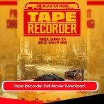 Tape Recorder Full Movie Download