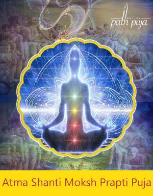 Atma Shanti Moksh Prapti Puja(Soul peace salvation attainment worship)