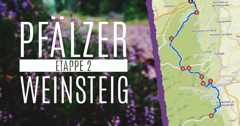 Pfälzer Weinsteig Etappe 2 & ein unerwarteter Ausgang