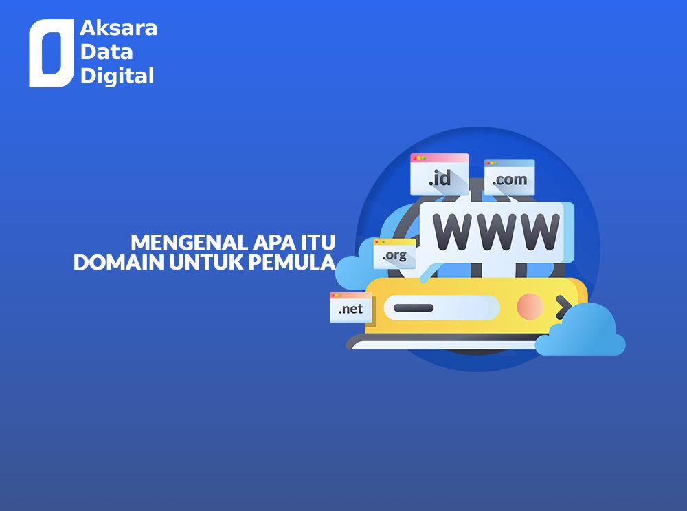 Mengenal Apa Itu Domain Untuk Pemula