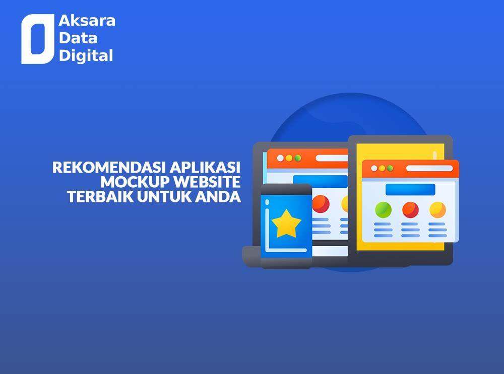 ADD blog - Rekomendasi Aplikasi Mockup Website Terbaik untuk Anda
