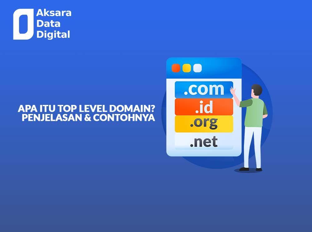 Apa Itu Top Level Domain Penjelasan dan Contohnya