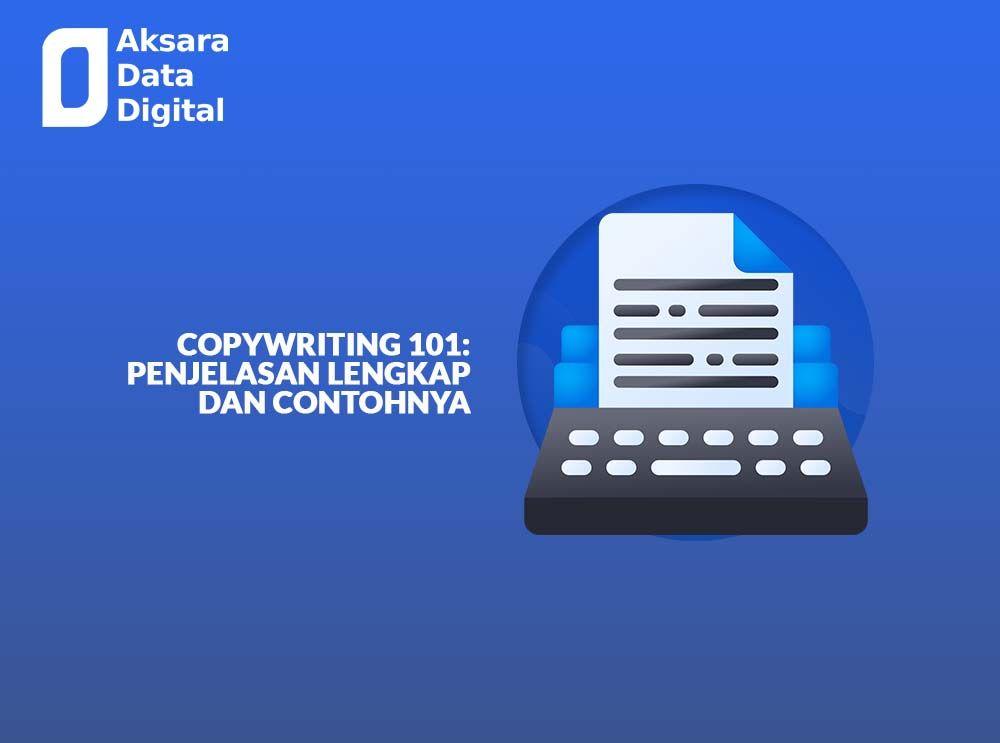 Copywriting 101 Penjelasan Lengkap dan Contohnya