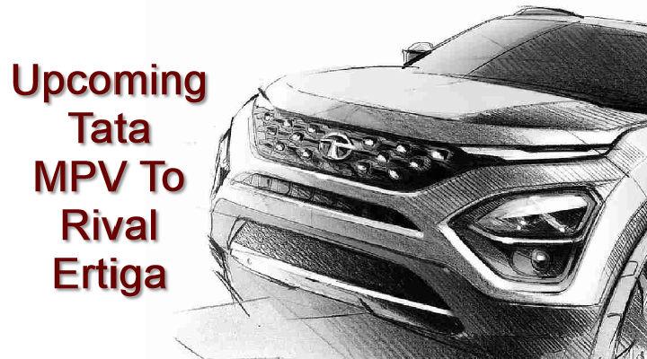 Upcoming Tata MPV - Is This The Maruti Suzuki Ertiga Rival?