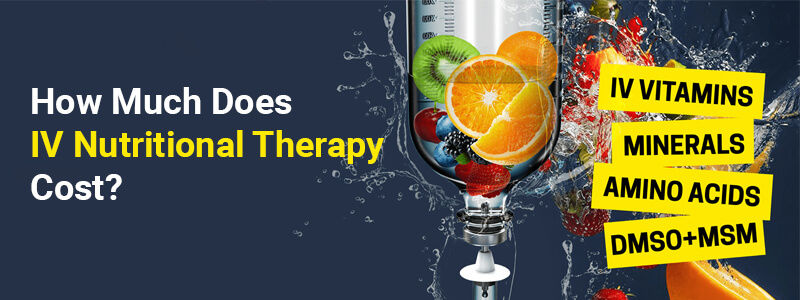 How Much Does IV Nutritional Therapy Cost