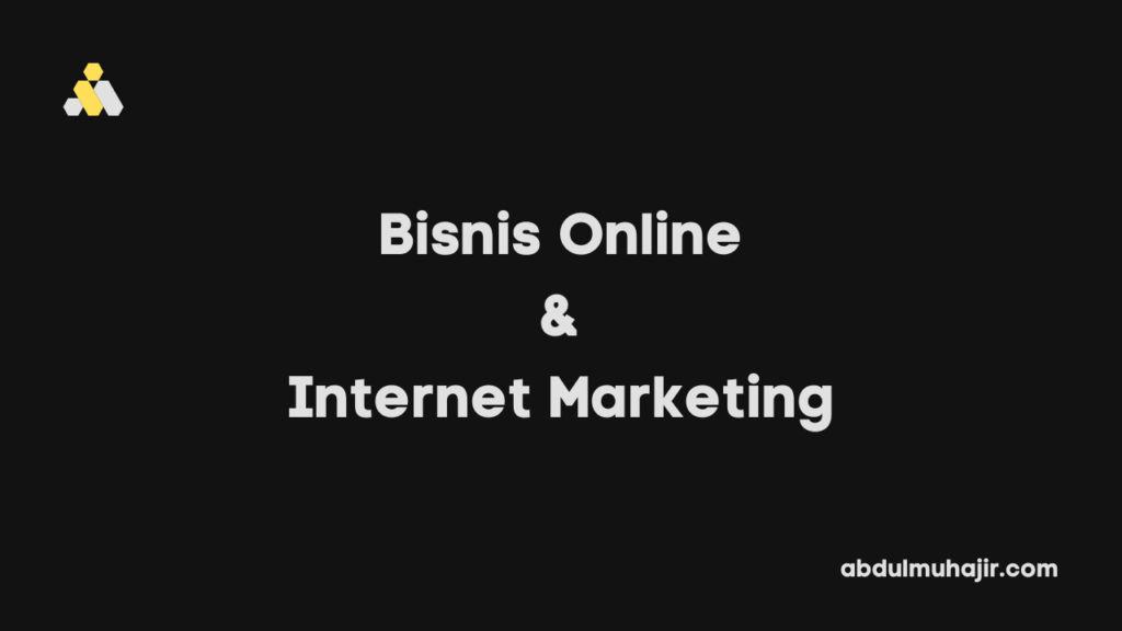 Perbedaan Bisnis Online Dan Internet Marketing