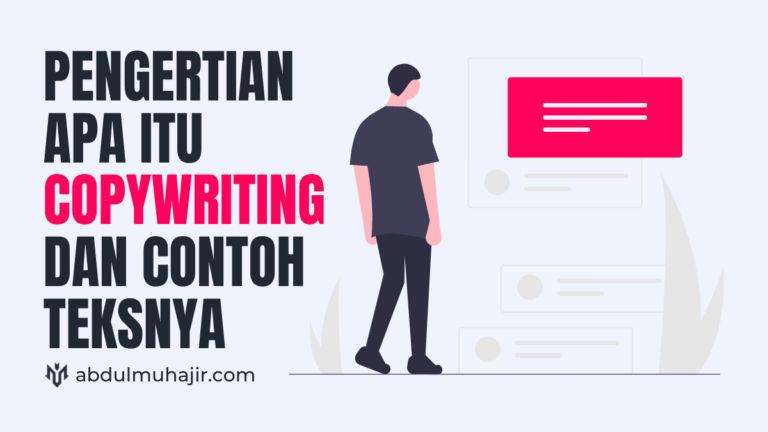 Pengertian Apa Itu Copywriting dan Contoh Teks Copywriting