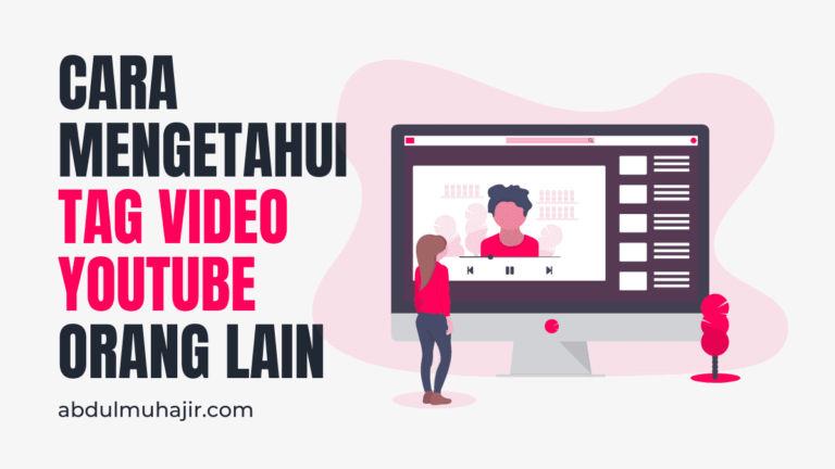 Cara Mengetahui Tag Video YouTube Orang Lain
