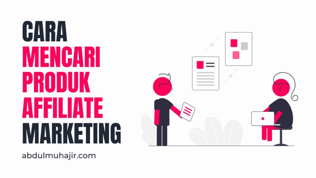 Cara mencari produk affiliate
