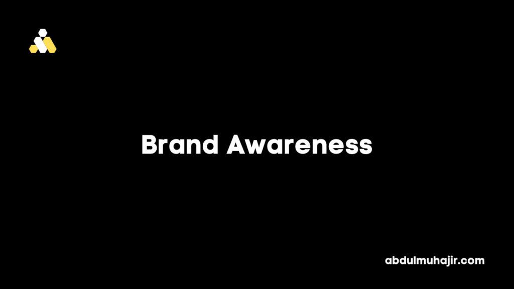 Pengertian dan Cara Membangun Brand Awareness