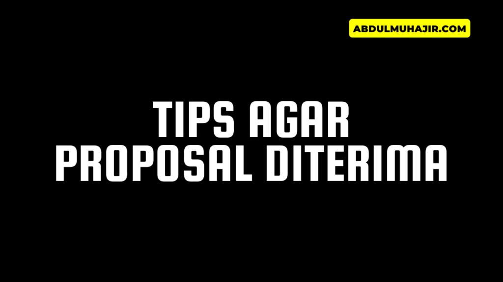 Tips Agar Proposal Diterima
