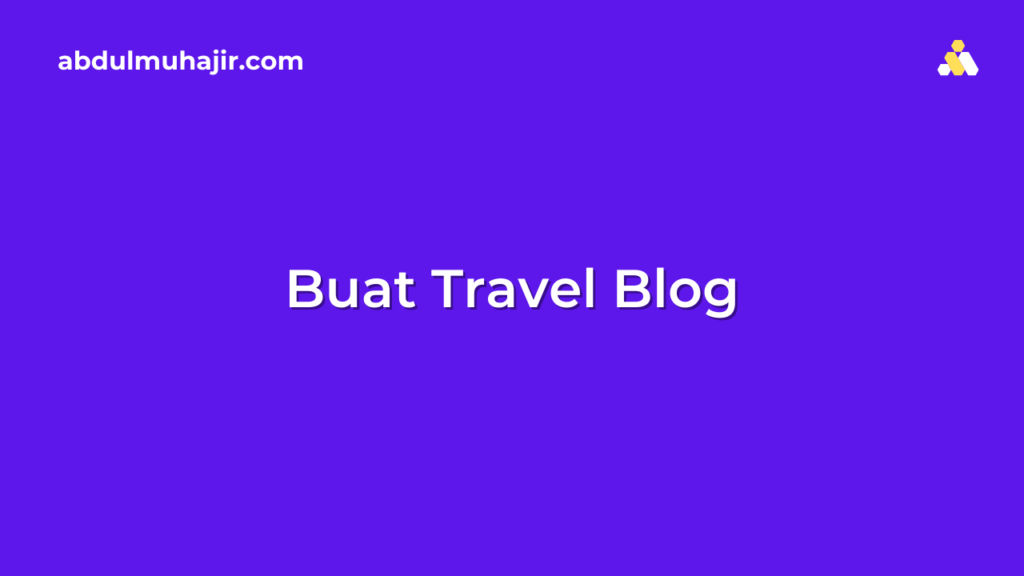 cara membuat travel blog