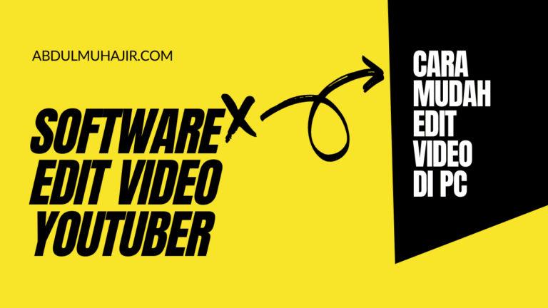 Software Editing Video Youtube Untuk Pemula yang Mudah