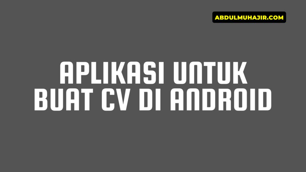 Aplikasi Untuk Buat CV Di Android