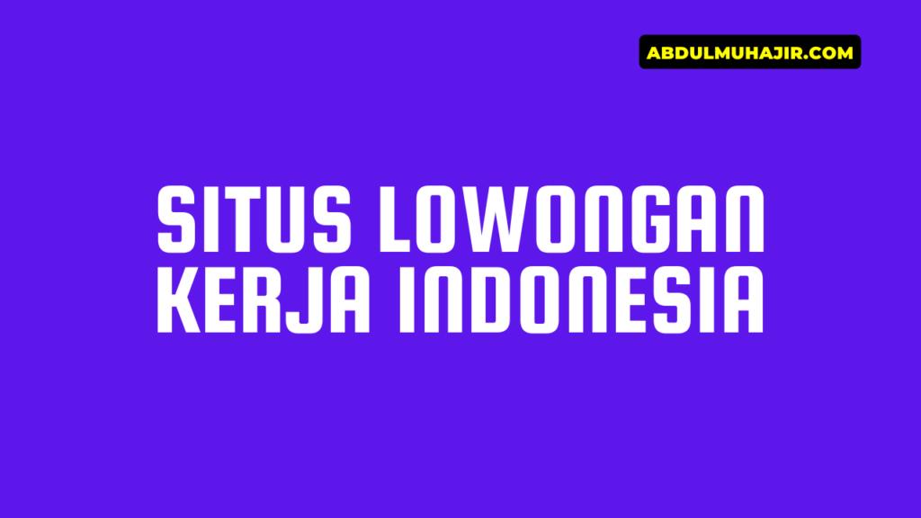 Situs Lowongan Kerja Indonesia