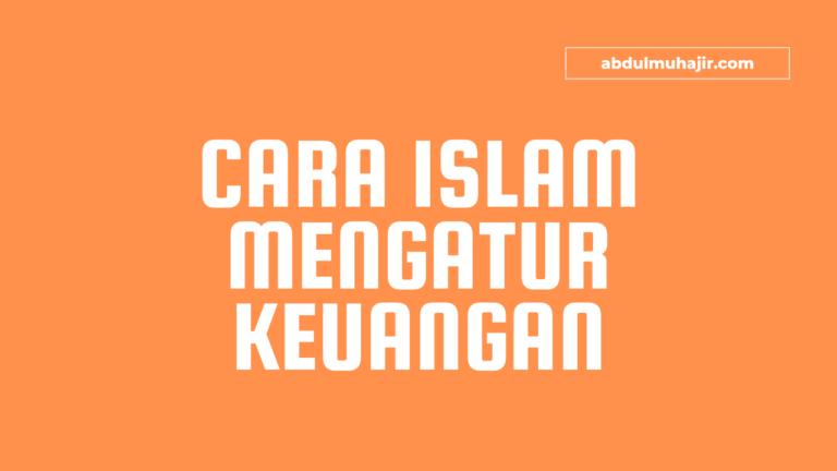 Cara Islam Mengatur Keuangan Agar Hidup Lebih Sejahtera