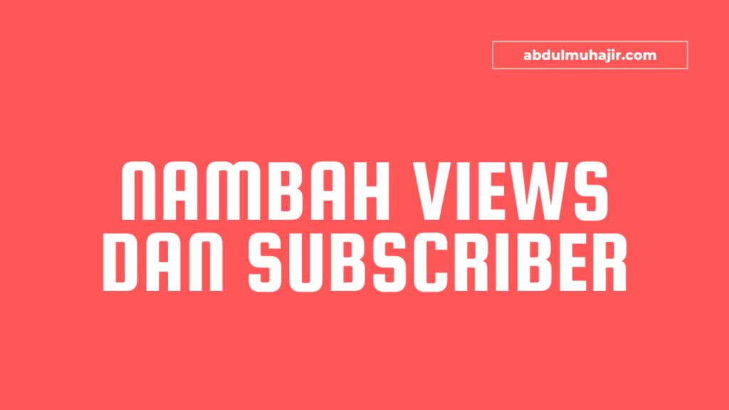 Cara Menambah Subscriber Dan Viewer Youtube