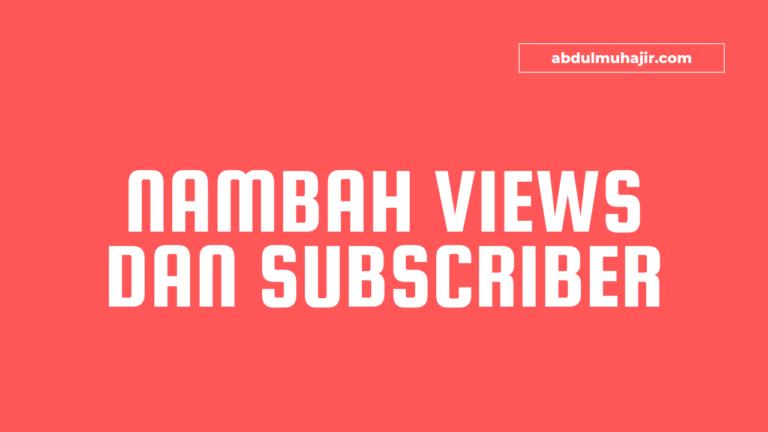 Cara Menambah Subscriber dan Viewer Youtube Secara Natural