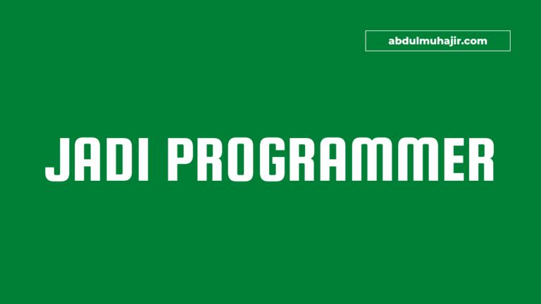 Langkah Awal Untuk Menjadi Seorang Programmer