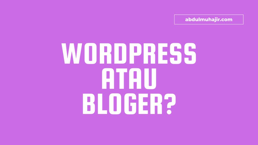 Tips Memilih Platform Blogging Yang Tepat