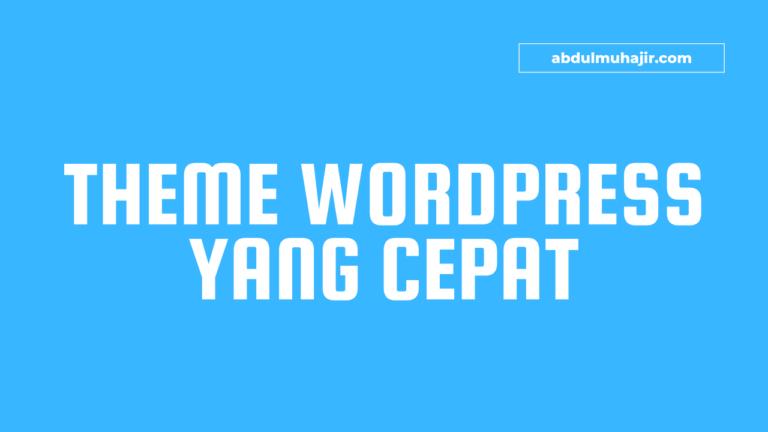 Theme WordPress yang Cepat, Gratis Rasa Premium!