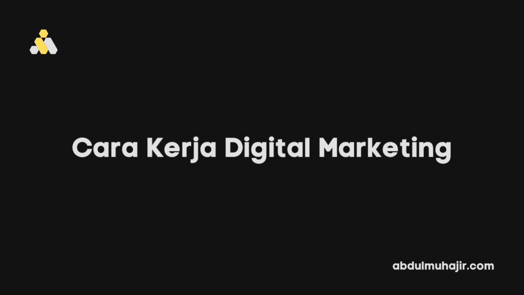 cara kerja digital marketing