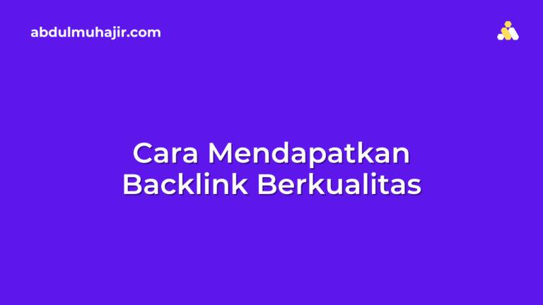 Cara Mendapatkan Backlink Berkualitas untuk Ranking Website