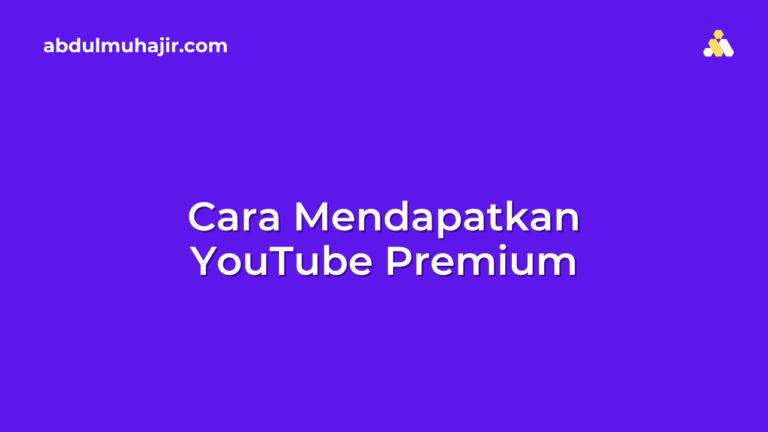 Cara Mendapatkan YouTube Premium Gratis, Bebas Nonton Tanpa Iklan