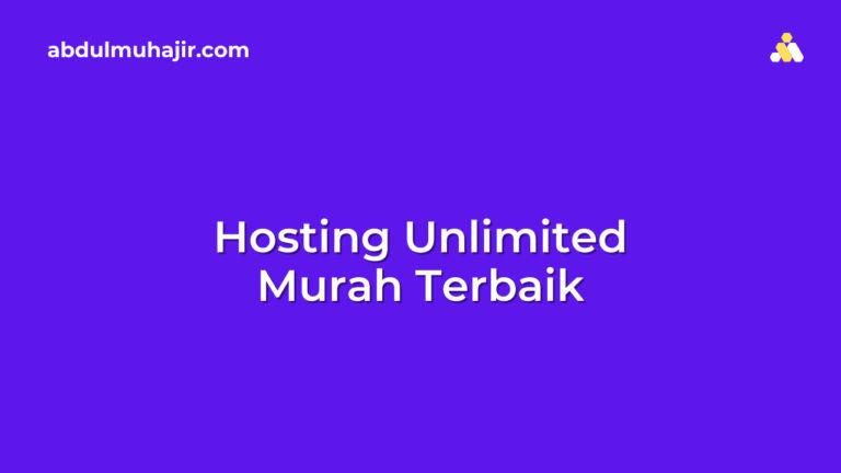 Hosting Unlimited Murah Terbaik, Buat Websitemu Sekarang!