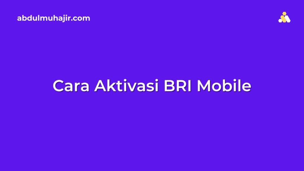 Cara Aktivasi BRI Mobile