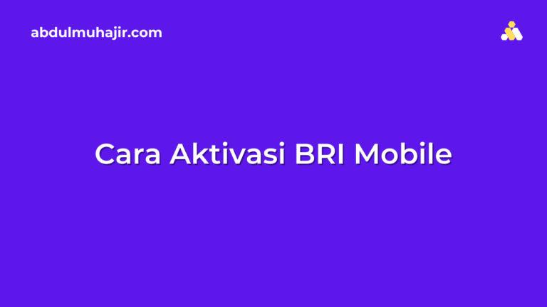 Cara Aktivasi BRI Mobile, SMS Banking dan Cara Menggunakannya