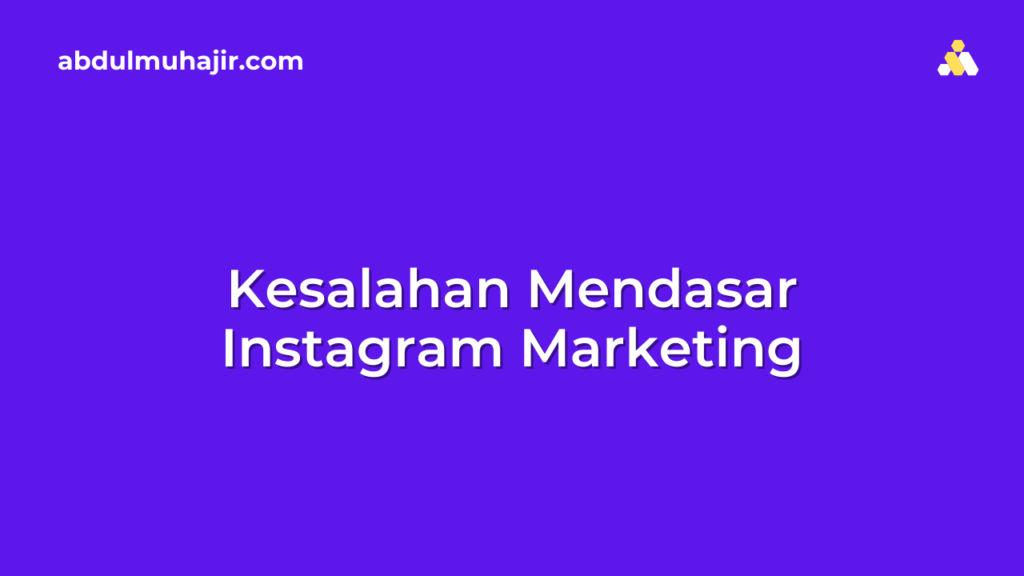 Kesalahan Mendasar Instagram Marketing