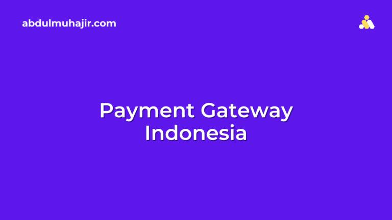 Daftar Payment Gateway Indonesia Terbaik untuk Bisnis Online
