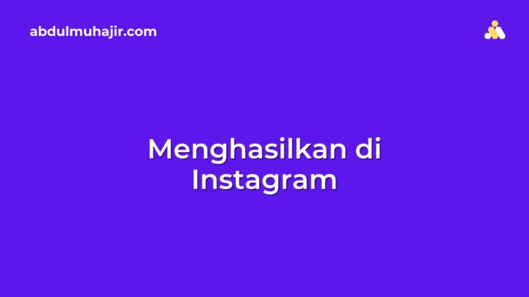 Cara Mendapatkan Uang di Instagram Tanpa Jadi Selebgram