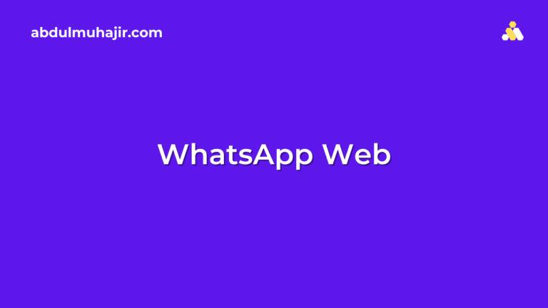 Cara Menggunakan WhatsApp for Web alias WhatsApp Desktop