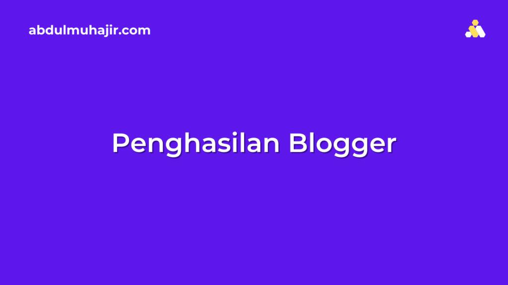 sumber penghasilan seorang blogger