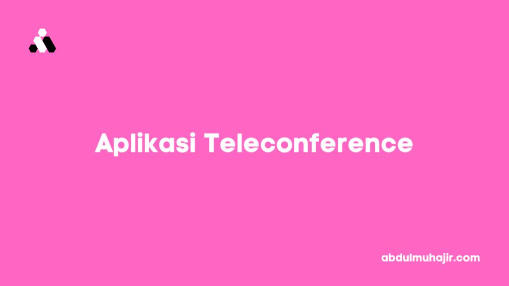 Aplikasi Teleconference untuk Rapat