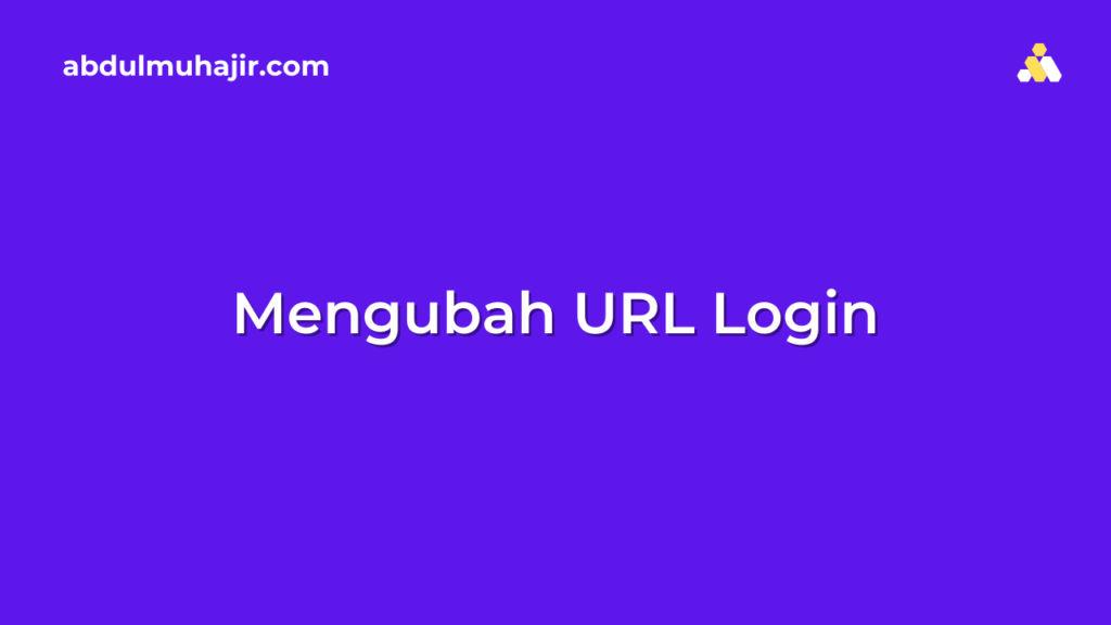 Cara Mengganti URL Login WordPress