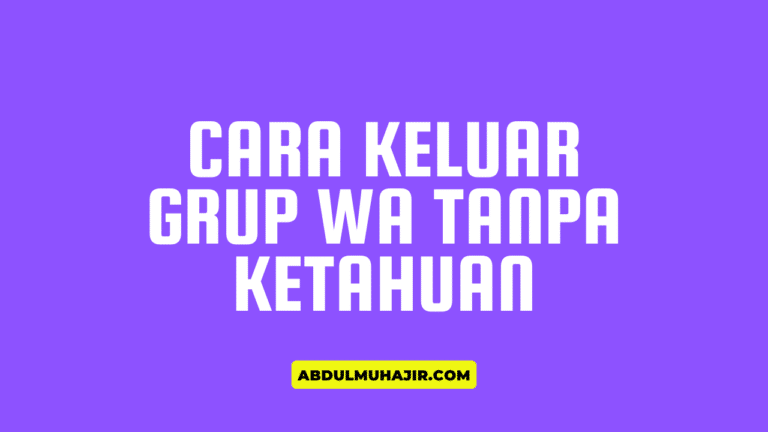 Cara Keluar Grup WA Tanpa Diketahui