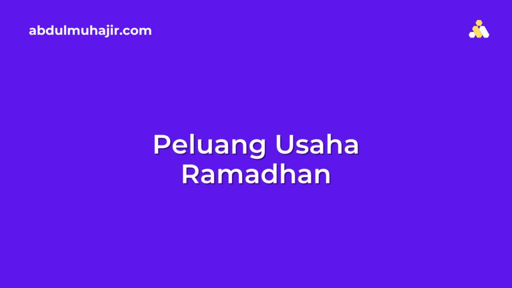 Peluang Usaha di Bulan Ramadan